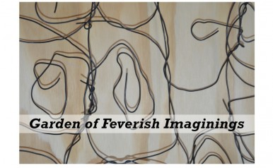 January 23 - March 5 - Garden of Feverish Imaginings: An Art Installation