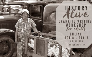 Oct 8 - Dec 3 - History Alive: Dramatic Writing Workshop